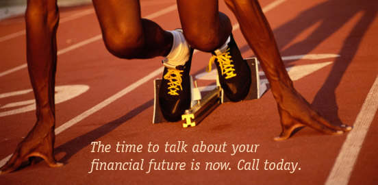 The time to talk about your financial future is now. Call today.